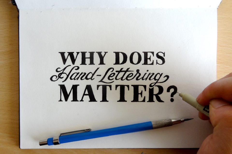 Why Does Hand-Lettering Matter?